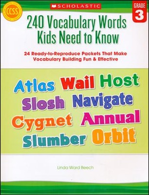 240 Vocabulary Words Kids Need to Know: Grade 3: 24 Ready-to-Reproduce Packets That Make Vocabulary Building Fun & Effective  -     By: Linda Beech
