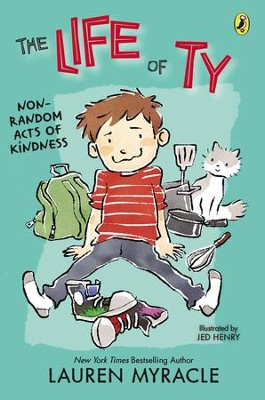 The Life of Ty: Non-Random Acts of Kindness - eBook  -     By: Lauren Myracle     Illustrated By: Jed Henry