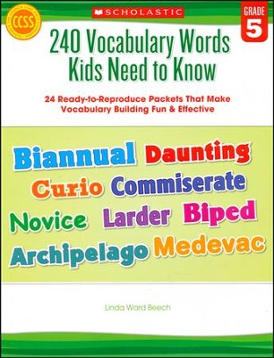 240 Vocabulary Words Kids Need to Know: Grade 5: 24 Ready-to-Reproduce Packets That Make Vocabulary Building Fun & Effective  -     By: Linda Beech