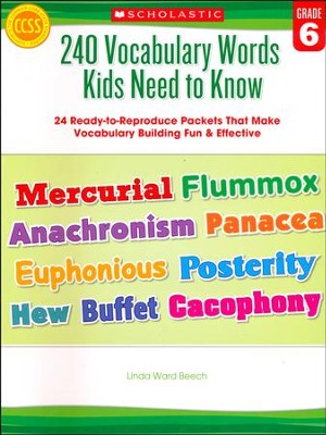 240 Vocabulary Words Kids Need to Know: Grade 6: 24 Ready-to-Reproduce Packets That Make Vocabulary Building Fun & Effective  -     By: Linda Beech