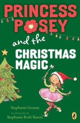 Princess Posey and the Christmas Magic - eBook  -     By: Stephanie Greene