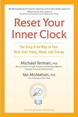 Reset Your Inner Clock: The Drug-Free Way to Your Best-Ever Sleep, Mood, and Energy - eBook  -     By: Michael Terman Ph.D., Ian McMahan Ph.D.