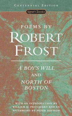 Poems by Robert Frost (Centennial Edition): A Boy's Will and North of Boston - eBook  -     By: Robert Frost, William H. Pritchard, Peter Davison