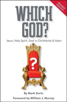 Which God? Jesus, Holy Spirit, God in Christianity and Islam  -     By: Mark Durie, William Murray