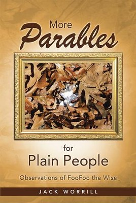 More Parables for Plain People: Observations of FooFoo the Wise - eBook  -     By: Jack Worrill
