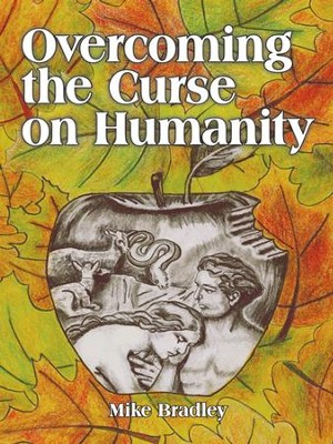Overcoming the Curse on Humanity - eBook  -     By: Mike Bradley
