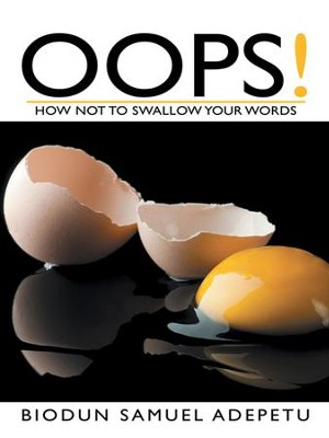 OOPS!: How Not to Swallow Your Words - eBook  -     By: Biodun Adepetu