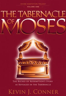 The Tabernacle of Moses   -     By: Kevin Conner