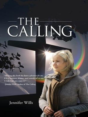The Calling - eBook  -     By: Jennifer Wills