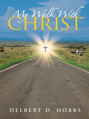 My Walk With Christ - eBook  -     By: Delbert Hobbs