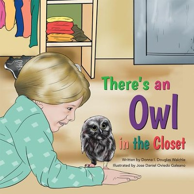 Theres an Owl in the Closet - eBook  -     By: Donna Douglas Walchle