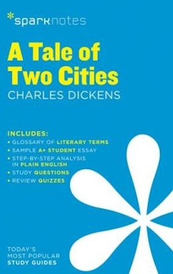 A Tale of Two Cities SparkNotes Literature Guide  -     By: Charles Dickens, SparkNotes
