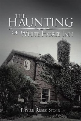 The Haunting of White Horse Inn - eBook  -     By: Phyllis Stone