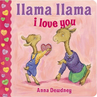 Llama Llama I Love You  -     By: Anna Dewdney