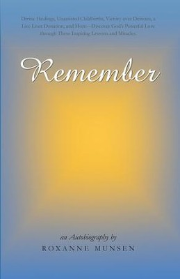 Remember                                                   -     By: Roxanne Munsen