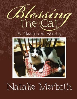 Blessing the Cat: A Newfound Family - eBook  -     By: Natalie Merboth