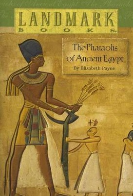 The Pharaohs of Ancient Egypt  -     By: Elizabeth Payne