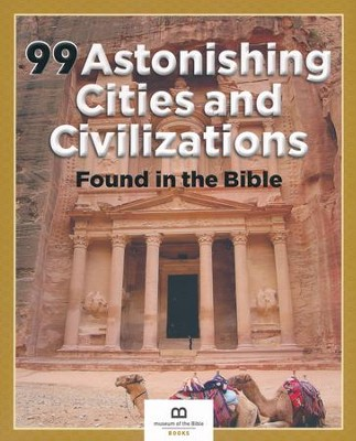 99 Astonishing Cities and Civilizations Found in the Bible  -