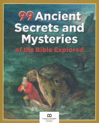 99 Ancient Secrets and Mysteries of the Bible Explored   -