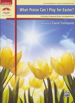 What Can I Play For Easter? 10 Easily Prepared Piano Arrangements  -