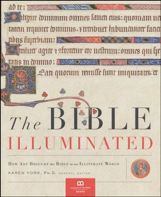 Bible Illuminated: How Art Brought the Bible to an Illiterate World  -     Edited By: Karen York Ph.D.