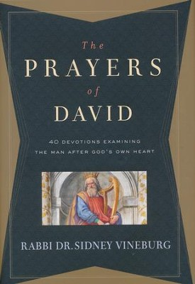Prayers of David: 40 Devotions Examining the Man After God's Own Heart  -     By: Rabbi Sidney Vineburg Ed.D.