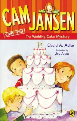 Cam Jansen: Cam Jansen and the Wedding Cake Mystery #30: Cam Jansen and the Wedding Cake Mystery #30 - eBook  -     By: David A. Adler