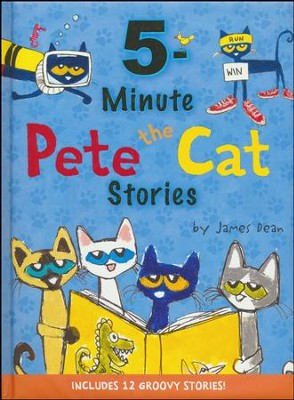 pete the cat 5 minute pete the cat stories james dean