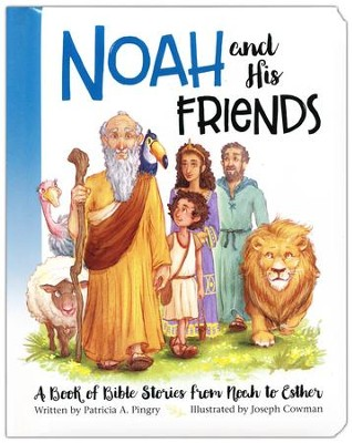 Noah and His Friends  -     By: Patricia A. Pingry     Illustrated By: Joseph Cowman