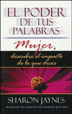 El Poder de tus Palabras Mujer  (The Power of a Woman's Words)  -     By: Sharon Jaynes