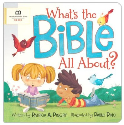 What's the Bible All About?   -     By: Patricia A. Pingry     Illustrated By: Pablo Pino