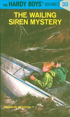 Hardy Boys 30: The Wailing Siren Mystery: The Wailing Siren Mystery - eBook  -     By: Franklin W. Dixon