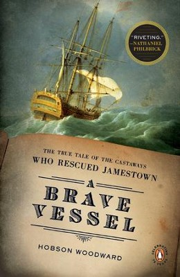 A Brave Vessel: The True Tale of the Castaways Who Rescued Jamestown - eBook  -     By: Hobson Woodward