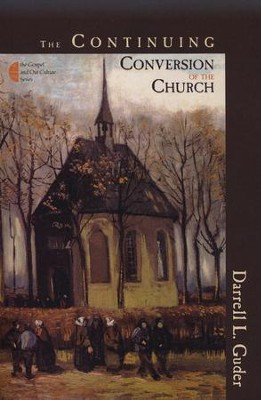 The Continuing Conversion of the Church  -     By: Darrell L. Guder