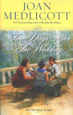 Two Days After the Wedding  -     By: Joan Medlicott