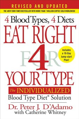 Eat Right 4 Your Type: The Individualized Diet Solution - eBook  -     By: Peter J. D'Adamo, Catherine Whitney