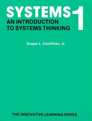 Systems 1: An Introduction to Systems Thinking   -     By: Draper A. Kauffman
