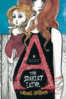 The Scarlet Letter: (Penguin Classics Deluxe Edition) - eBook  -     By: Nathaniel Hawthorne