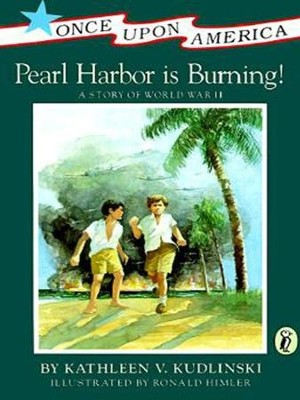 Pearl Harbor Is Burning!: A Story of World War II - eBook  -     By: Kathleen Kudlinski     Illustrated By: Robert Himler