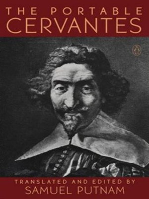 The Portable Cervantes - eBook  -     Edited By: Samuel Putnam     By: Miguel de Cervantes Saavedra