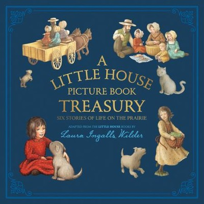 A Little House Picture Book Treasury  -     By: Laura Ingalls Wilder     Illustrated By: Renee Graef