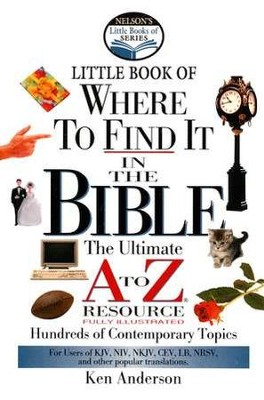 Little Book of Where to Find It in the Bible: The Ultimate A to Z Resource, Abridged  -