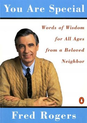 You Are Special: Words of Wisdom for All Ages from a Beloved Neighbor - eBook  -     By: Fred Rogers
