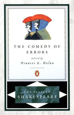 The Comedy of Errors - eBook  -     Edited By: A.R. Braunmuller, Stephen Orgel, Frances E. Dolan     By: William Shakespeare