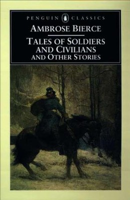 Tales of Soldiers and Civilians: and Other Stories - eBook  -     By: Ambrose Bierce