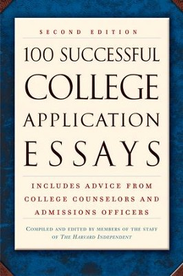 100 Successful College Application Essays (Second Edition) - eBook  -     By: Harvard Independent Compiler
