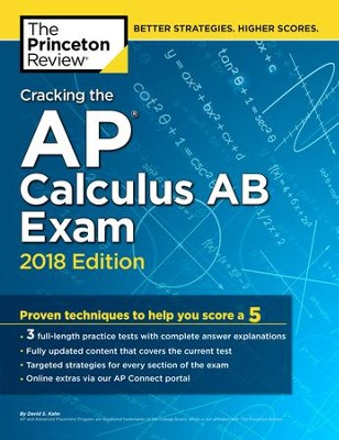 Cracking the AP Calculus AB Exam, 2018 Edition  -     By: Princeton Review