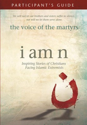 I Am N Participant's Study Guide   -     By: Voice of the Martyrs