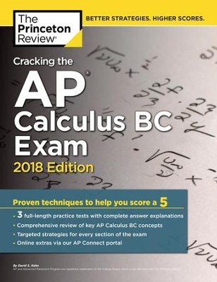 Cracking the AP Calculus BC Exam, 2018 Edition  -     By: Princeton Review