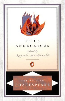 Titus Andronicus - eBook  -     Edited By: A.R. Braunmuller, Stephen Orgel, Russell McDonald     By: William Shakespeare